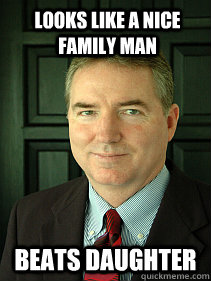 LOOKS LIKE A NICE FAMILY MAN BEATS DAUGHTER  Judge William Adams