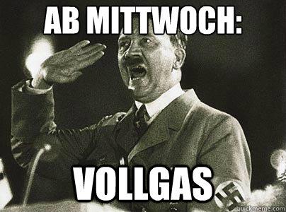 Ab Mittwoch: VOLLGAS