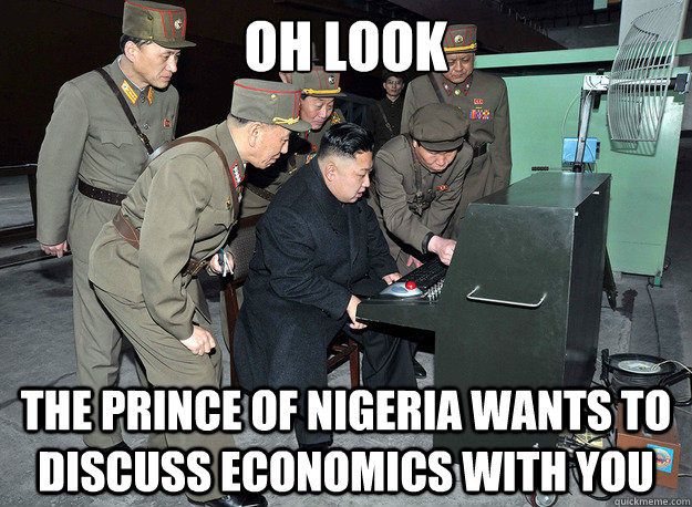 Oh look The prince of nigeria wants to discuss economics with you