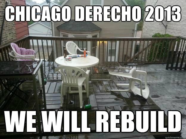 Chicago Derecho 2013 We will rebuild - Chicago Derecho 2013 We will rebuild  Misc