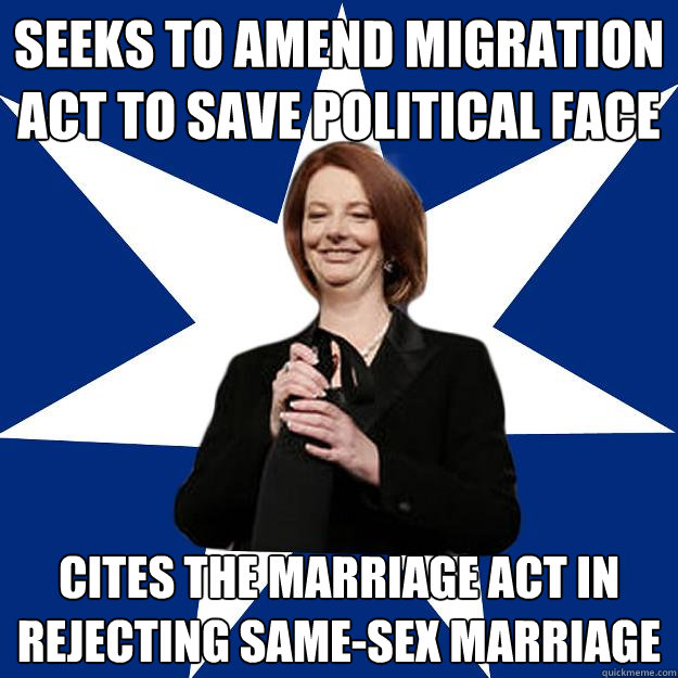 Seeks to amend Migration Act to save political face cites the marriage act in rejecting same-sex marriage
