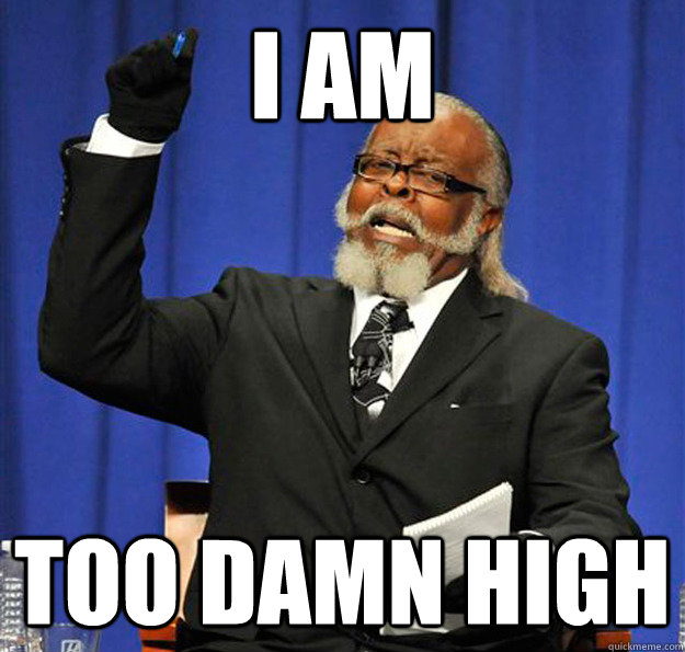 I am Too damn high - I am Too damn high  Jimmy McMillan