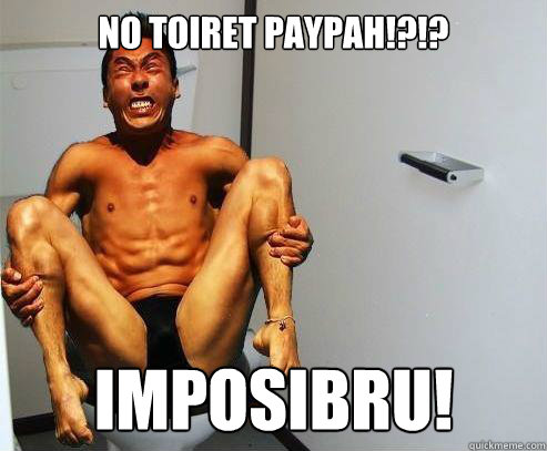 No toiret paypah!?!? IMPOSIBRU!  Angry Asian