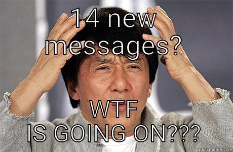 14 NEW MESSAGES? WTF IS GOING ON??? EPIC JACKIE CHAN