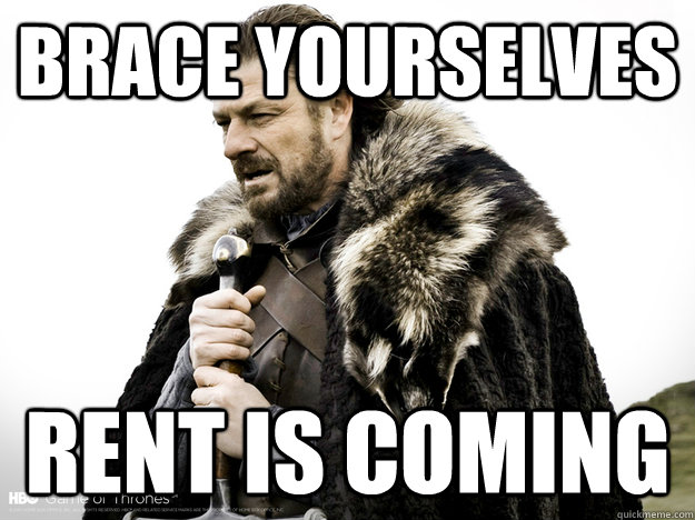 Brace Yourselves rent is coming - Brace Yourselves rent is coming  Ned Stark saturation