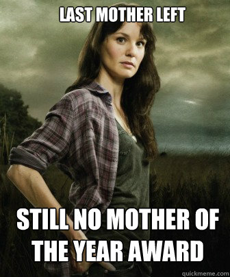 last mother left still no Mother of the year award - last mother left still no Mother of the year award  Misc