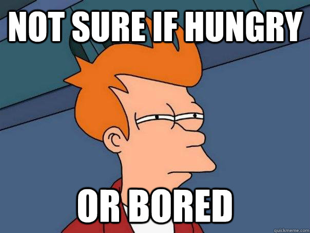 not sure if hungry or bored - not sure if hungry or bored  Futurama Fry