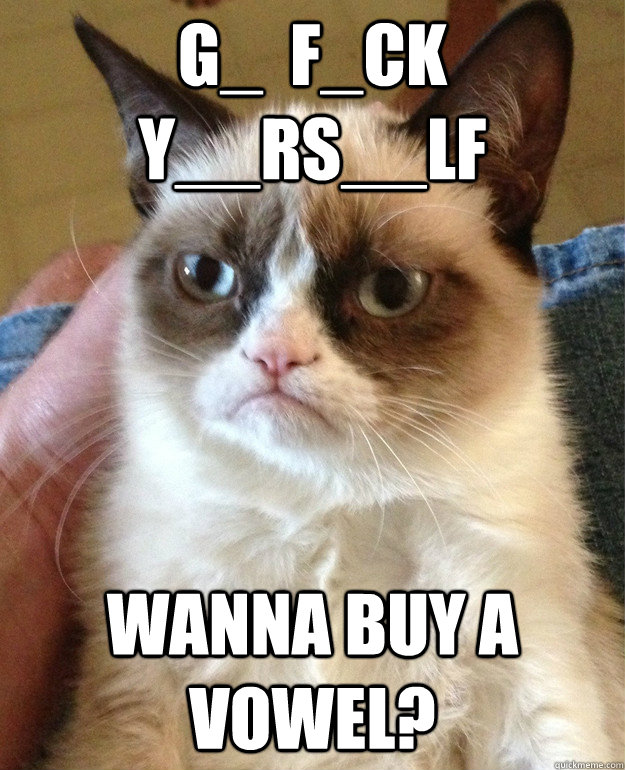 G_  F_ck  Y__RS__LF Wanna buy a Vowel? - G_  F_ck  Y__RS__LF Wanna buy a Vowel?  Misc