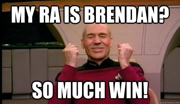 My RA is Brendan? SO much win!