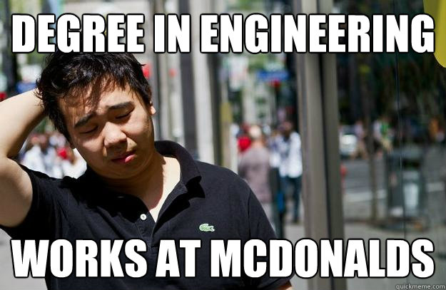 7ea681826f4287c4f22968c468ddefbd0ade930ad85cb3aa8017568183e7a7d1 degree in engineering works at mcdonalds depressed asian guy