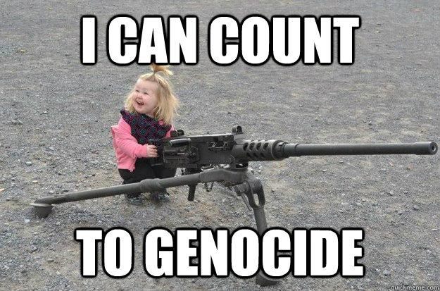 7ead68162431dd2b3b2e62ef47f93623197011dc8ae84c40ada517eea0ca9018 i can count to genocide potato revenge quickmeme