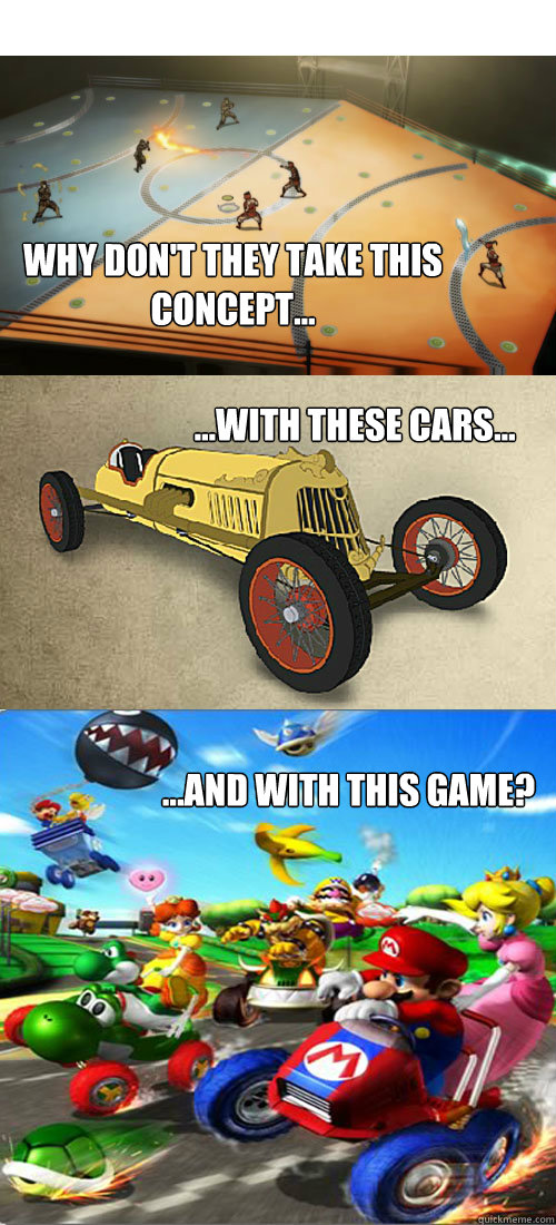 Why don't they take this concept... ...with these cars... ...and with this game? - Why don't they take this concept... ...with these cars... ...and with this game?  Korra Kart Double Dash
