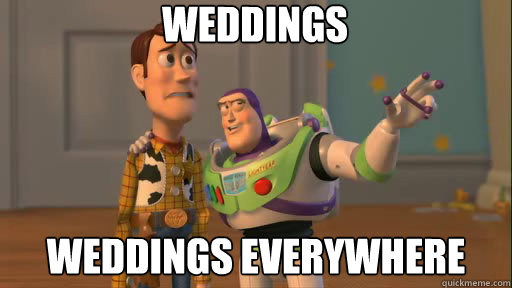 weddings weddings everywhere