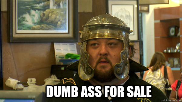 Dumb ass for sale  Pawn Stars tired of chumlee