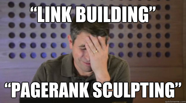 """LINK BUILDING"" ""PAGERANK SCULPTING"""