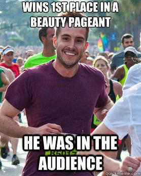 wins 1st place in a beauty pageant  He was in the audience - wins 1st place in a beauty pageant  He was in the audience  Ridiculously photogenic guy
