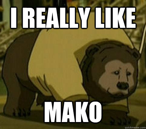 I really like Mako