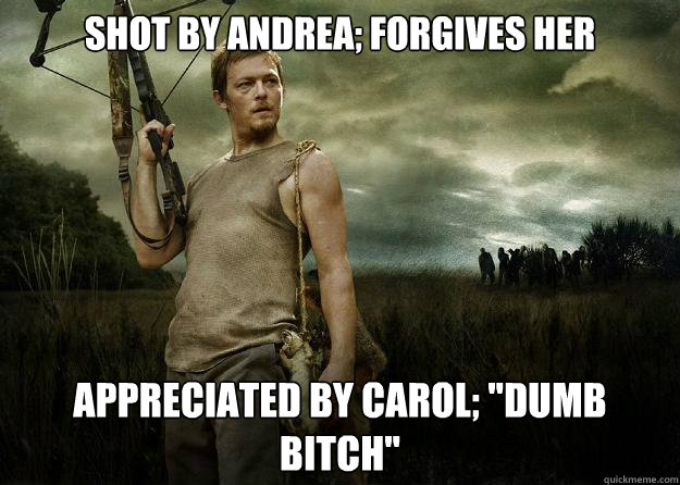 Shot by andrea; forgives her Appreciated by carol;