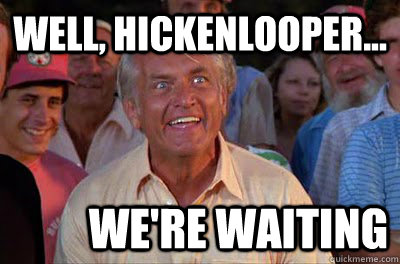 Well, hickenlooper... We