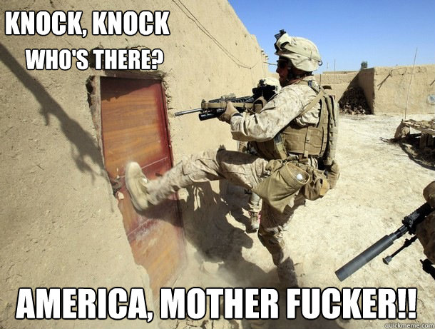 KNOCK, KNOCK who's there? AMERICA, MOTHER FUCKER!! - KNOCK, KNOCK who's there? AMERICA, MOTHER FUCKER!!  Misc