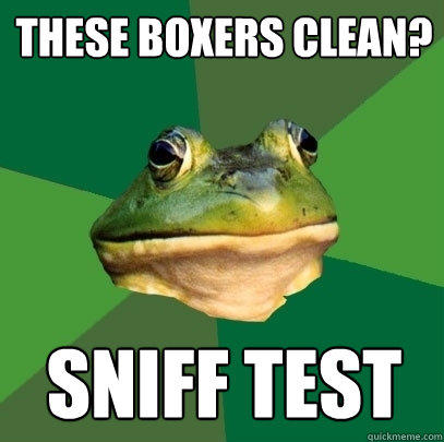 These boxers clean? sniff test - These boxers clean? sniff test  Foul Bachelor Frog