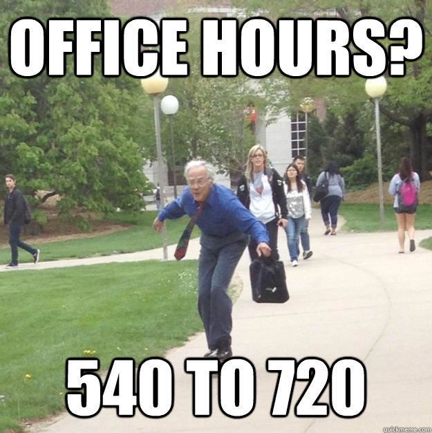 office hours? 540 to 720