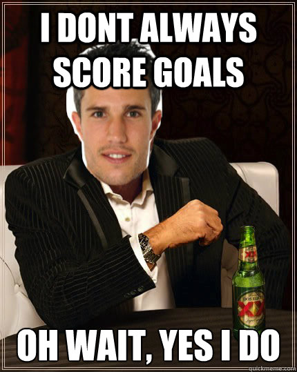 I Dont always score goals Oh wait, yes i do - I Dont always score goals Oh wait, yes i do  Misc