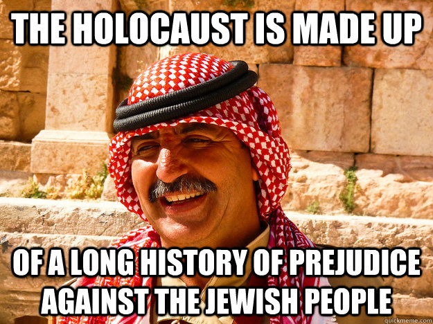 The holocaust is made up of a long history of prejudice against the jewish people  Benghazi Muslim