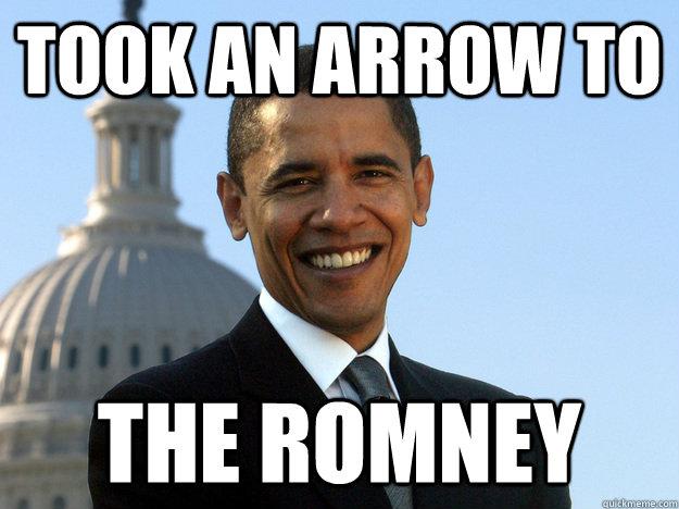 Took an arrow to  the Romney - Took an arrow to  the Romney  Arrow to the Romney