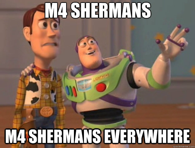 M4 Shermans M4 Shermans everywhere - M4 Shermans M4 Shermans everywhere  Toy Story