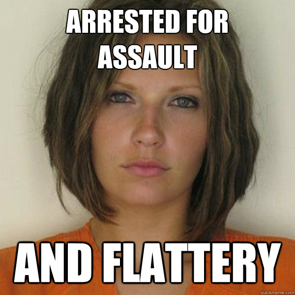 arrested for  assault  and flattery - arrested for  assault  and flattery  Attractive Convict