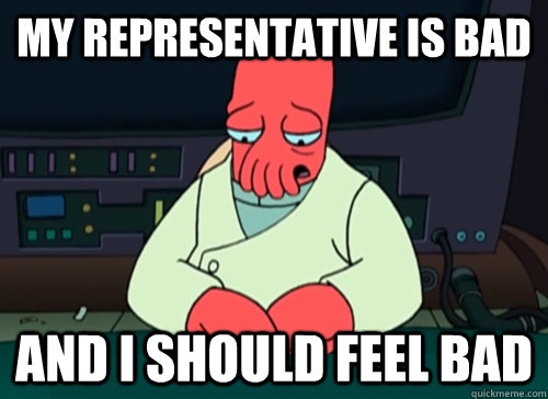 My Representative is bad  and i should feel bad - My Representative is bad  and i should feel bad  As a Missourian....