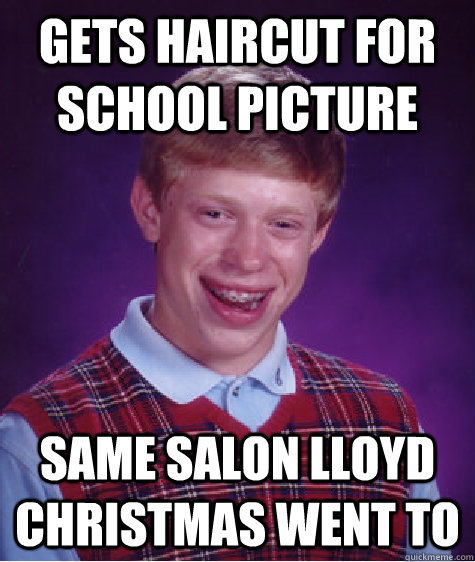 Gets haircut for school picture same salon lloyd christmas went to ...