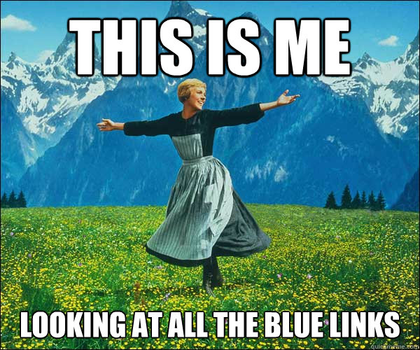 this is me looking at all the blue links - this is me looking at all the blue links  Sound of Music