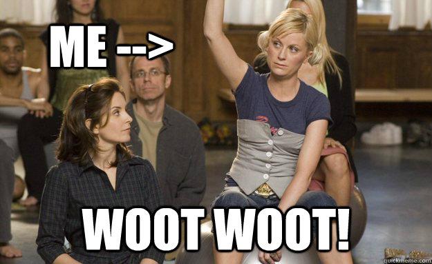 Me --> Woot woot!