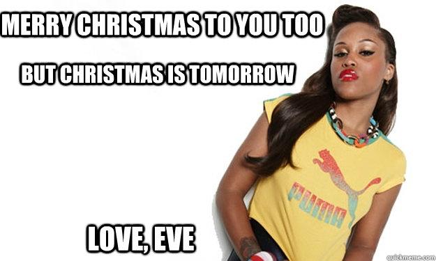 Christmas Eve memes   quickmeme
