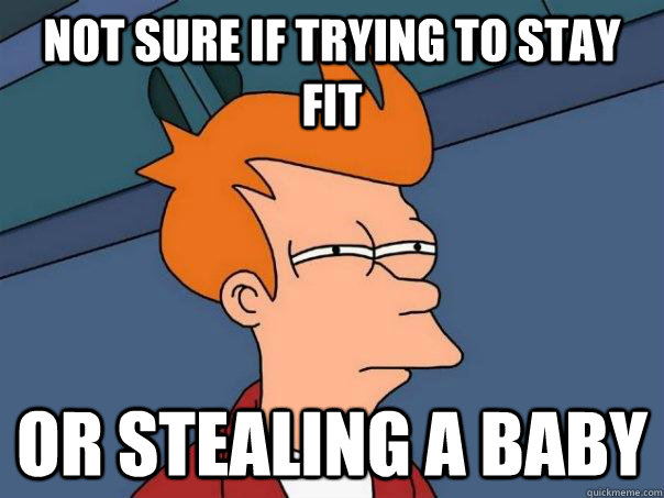 Not sure if trying to stay fit or stealing a baby - Not sure if trying to stay fit or stealing a baby  Futurama Fry