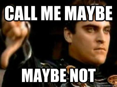 CALL ME MAYBE MAYBE NOT - CALL ME MAYBE MAYBE NOT  Downvoting Roman