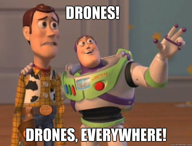 Drones!  Drones, Everywhere! - Drones!  Drones, Everywhere!  Buzz Lightyear