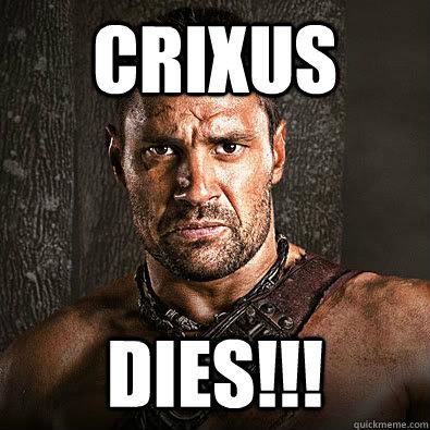 CRIXUS DIES!!!