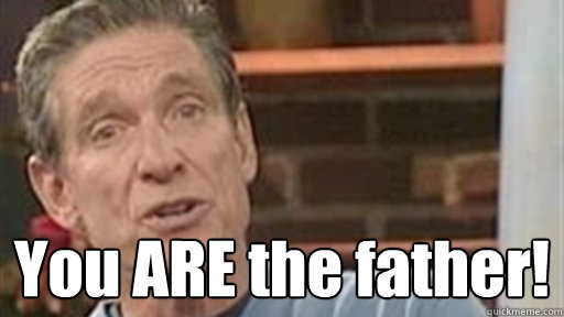 You are the father gif