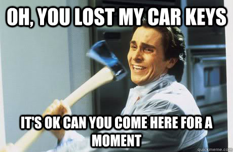 7fce3dd0e51516a69e28ab9e4ccbeb93e307932e11ce921bebca1e3afd038a0f oh, you lost my car keys it's ok can you come here for a moment