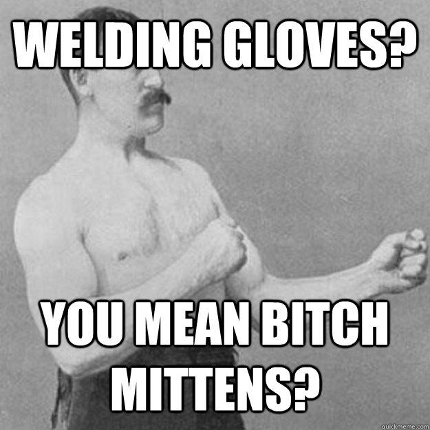 Funny Welder Memes Funny Welder Memes