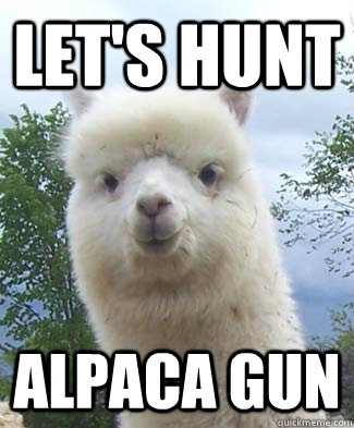 Let's hunt Alpaca gun