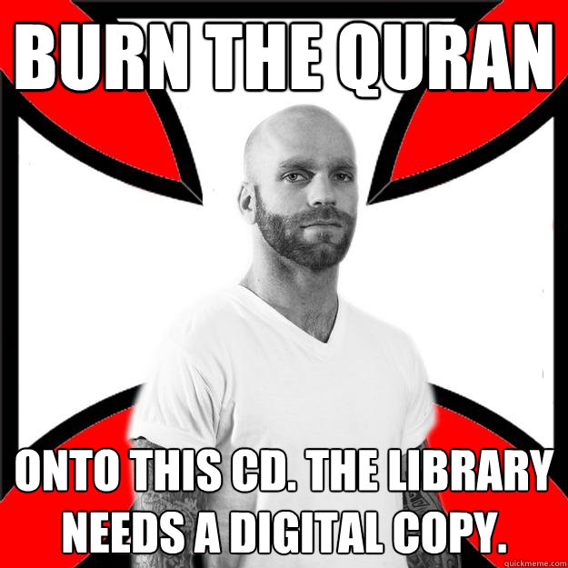 BURN THE QURAN onto this cd. The library needs a digital copy.