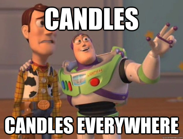 candles candles everywhere - candles candles everywhere  Buzz Lightyear