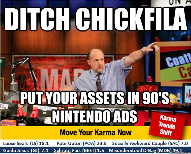 Ditch Chickfila Put your assets in 90's Nintendo ads