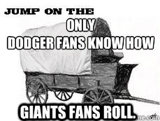 only Dodger fans know how Giants fans roll.