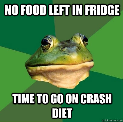 No food left in fridge Time to go on crash diet - No food left in fridge Time to go on crash diet  Foul Bachelor Frog
