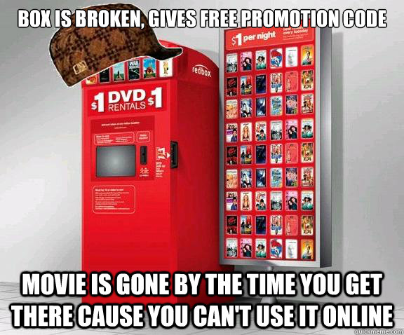 Box is broken, gives free promotion code Movie is gone by the time you get there cause you can't use it online